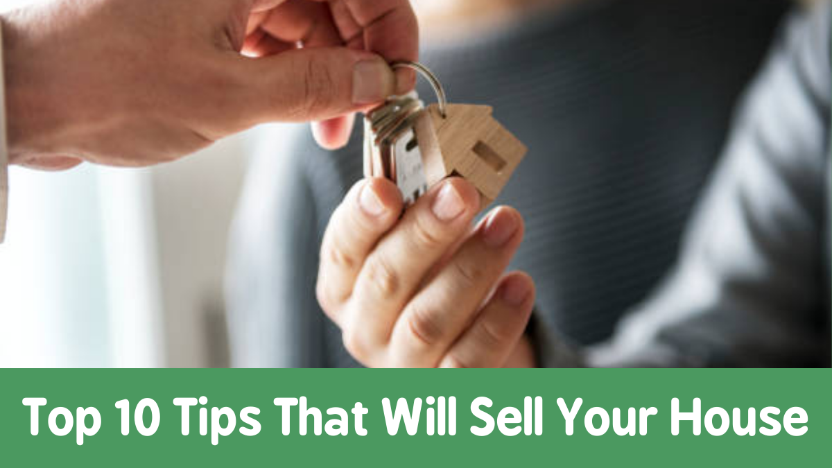 Read more about the article Top 10 Tips That Will Sell Your House